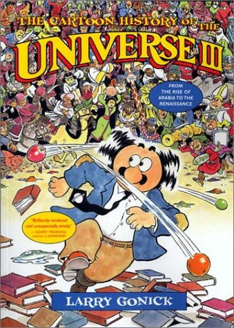 The Cartoon History of the Universe III: From the Rise of Arabia to the Renaissance 9780393324037
