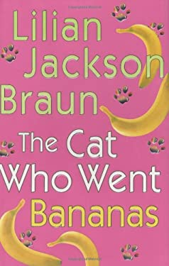 The Cat Who Went Bananas 9780399152245