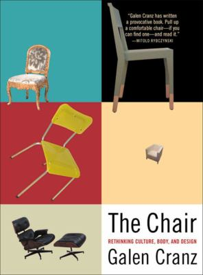 The Chair: Rethinking Culture, Body, and Design 9780393319552