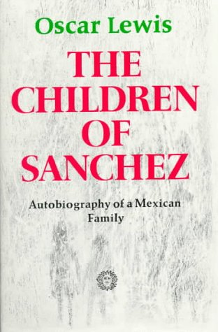 The Children of Sanchez: Autobiography of a Mexican Family 9780394702803