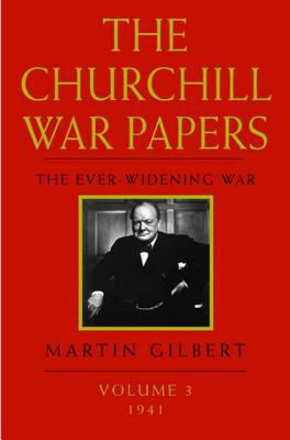 The Churchill War Papers: The Ever Widening War, Volume 3: 1941 9780393019599