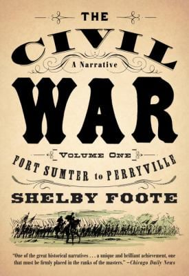 The Civil War: A Narrative: Volume 1: Fort Sumter to Perryville 9780394746234