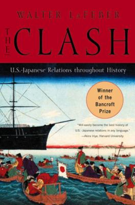The Clash: U.S.-Japanese Relations Throughout History 9780393318371