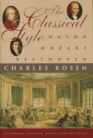 charles rosen the classical style Charles rosen david c f wright dmus the classical style 1971 sonata forms 1980 the romantic generation 1995 beethoven's piano sonatas 2001.