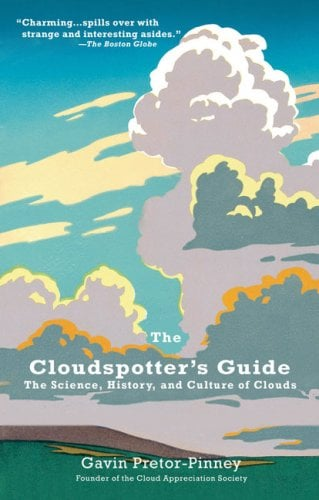 The Cloudspotter's Guide: The Science, History, and Culture of Clouds 9780399533457