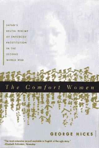 The Comfort Women: Japan's Brutal Regime of Enforced Prostitution in the Second World War 9780393316940