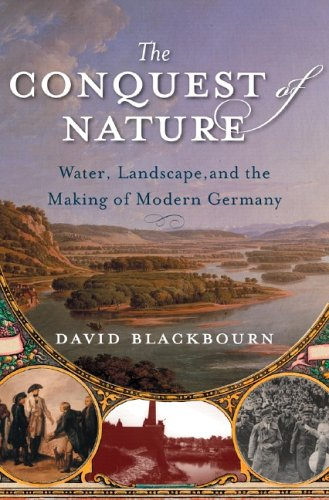 The Conquest of Nature: Water, Landscape and the Making of Modern Germany 9780393062120