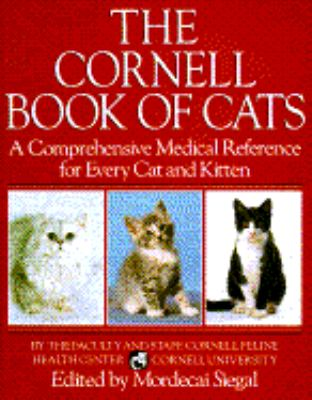 The Cornell Book of Cats: A Comprehensive and Authoritative Medical Reference for Every Cat and Kitten 9780394567877