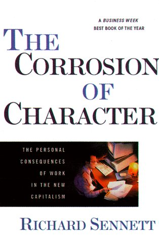 The Corrosion of Character: The Personal Consequences of Work in the New Capitalism 9780393319873