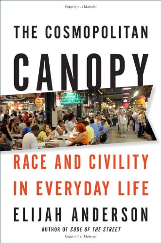 The Cosmopolitan Canopy: Race and Civility in Everyday Life 9780393071634