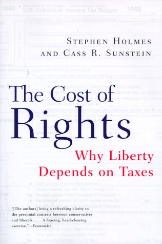 The Cost of Rights: Why Liberty Depends on Taxes 9780393320336