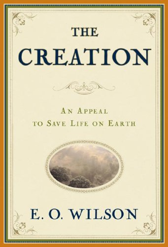 The Creation: An Appeal to Save Life on Earth 9780393062175