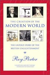 The Creation of the Modern World: The Untold Story of the British Enlightenment 1200358