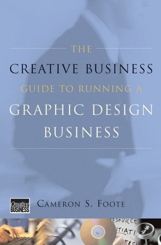 The Creative Business Guide to Running a Graphic Design Business 9780393730777