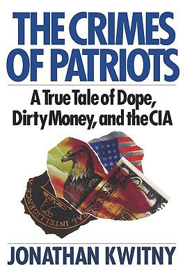 The Crimes of Patriots: A True Tale of Dope, Dirty Money, and the CIA 9780393336658