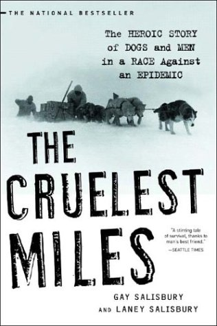 The Cruelest Miles: The Heroic Story of Dogs and Men in a Race Against an Epidemic 9780393325706