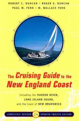 The Cruising Guide to the New England Coast: Including the Hudson River, Long Island Sound, and the Coast of New Brunswick 9780393048582