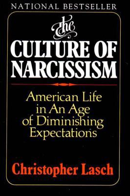 Culture of Narcissism : American Life in an Age of Diminishing Expectations