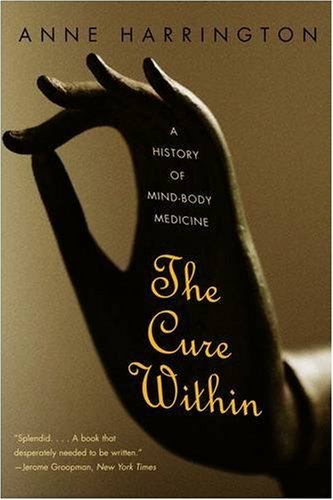 The Cure Within: A History of Mind-Body Medicine 9780393333978