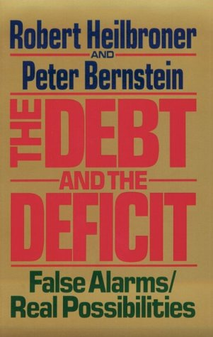 The Debt and the Deficit: False Alarms/Real Possibilities 9780393306118