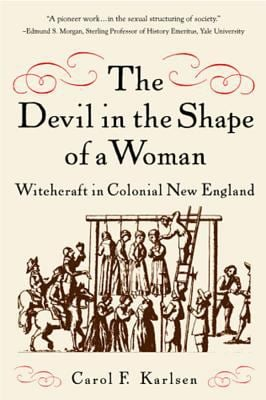 The Devil in the Shape of a Woman: Witchcraft in Colonial New England 9780393317596
