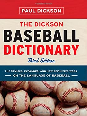 The Dickson Baseball Dictionary 9780393066814