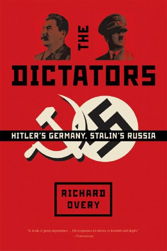 The Dictators: Hitler's Germany and Stalin's Russia 9780393327977