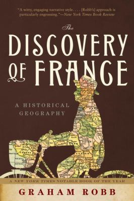 The Discovery of France: A Historical Geography 9780393333640