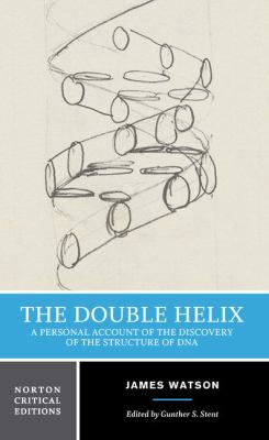 The Double Helix: A Personal Account of the Discovery of the Structure of DNA 9780393950755