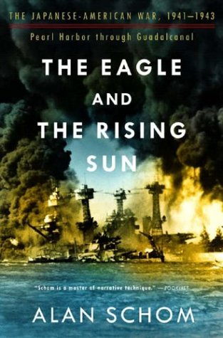 The Eagle and the Rising Sun: The Japanese-American War, 1941-1943, Pearl Harbor Through Guadalcanal 9780393326284