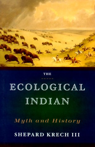 Ecological Indian : Myth and History