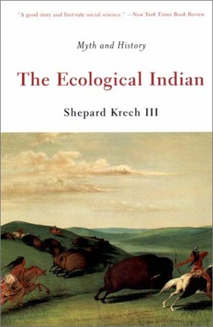 The Ecological Indian: Myth and History 9780393321005