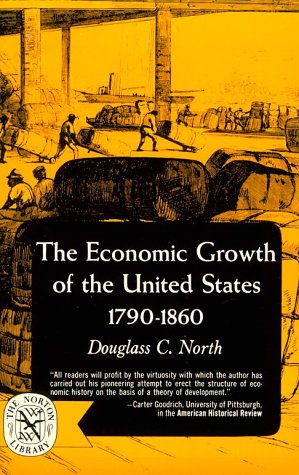 The Economic Growth of the United States: 1790-1860 9780393003468