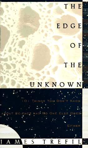 The Edge of the Unknown: 101 Things You Don't Know about Science - And No One Else Does, Either 9780395728628