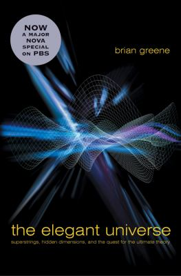 The Elegant Universe: Superstrings, Hidden Dimensions, and the Quest for the Ultimate Theory 9780393058581