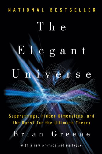 The Elegant Universe: Superstrings, Hidden Dimensions, and the Quest for the Ultimate Theory 9780393338102