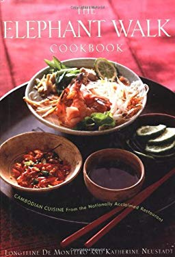 The Elephant Walk Cookbook: The Exciting World of Cambodian Cuisine from the Nationally Acclaimed Restaurant 9780395892534