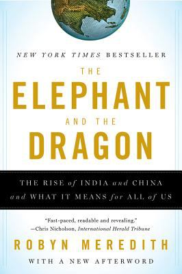 The Elephant and the Dragon: The Rise of India and China and What It Means for All of Us 9780393331936