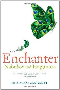 The Enchanter: Nabokov and Happiness 9780393079920