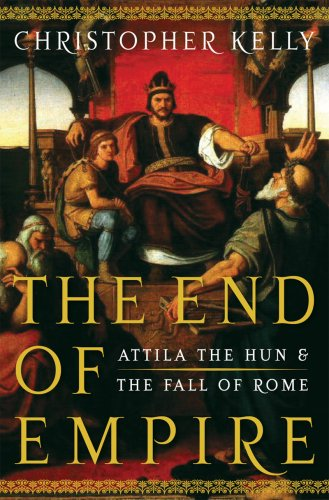 The End of Empire: Attila the Hun and the Fall of Rome 9780393061963