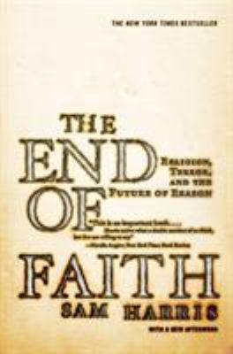 The End of Faith: Religion, Terror, and the Future of Reason 9780393327656