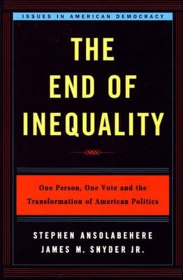 The End of Inequality: One Person, One Vote, and the Transformation of American Politics 9780393931037