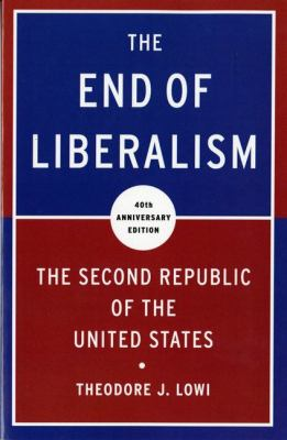 The End of Liberalism: The Second Republic of the United States 9780393934328