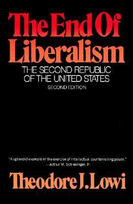 The End of Liberalism: The Second Republic of the United States 9780393090000