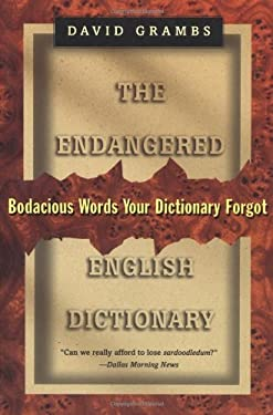 The Endangered English Dictionary: Bodacious Words Your Dictionary Forgot 9780393316063
