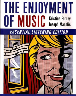 The Enjoyment of Music: Essential Listening Edition 9780393928877
