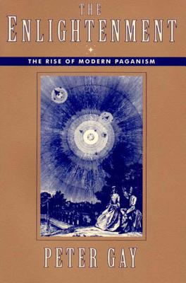 The Enlightenment: The Rise of Modern Paganism 9780393313024