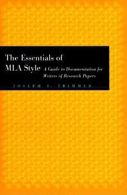 The Essentials of MLA Style: A Guide to Documentation for Writers of Research Papers with an Appendix on APA Style 9780395883167