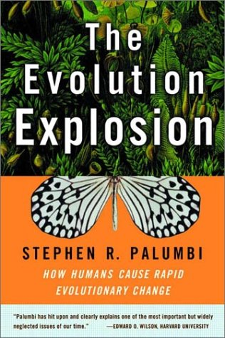 The Evolution Explosion: How Humans Cause Rapid Evolutionary Change 9780393323382