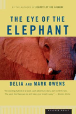 The Eye of the Elephant: An Epic Adventure in the African Wilderness 9780395680902